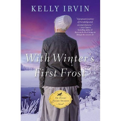 With Winter's First Frost - (Every Amish Season Novel) by  Kelly Irvin (Paperback)