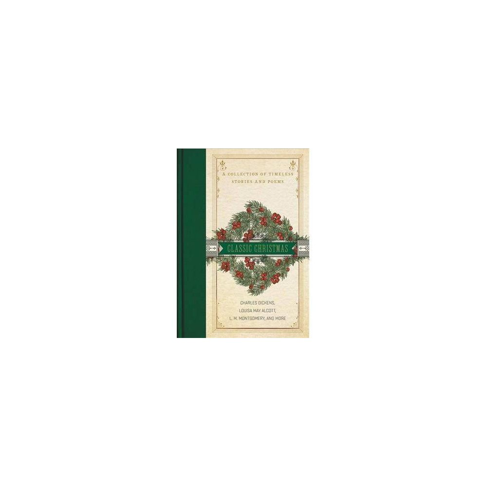 A Classic Christmas - by Charles Dickens (Hardcover)