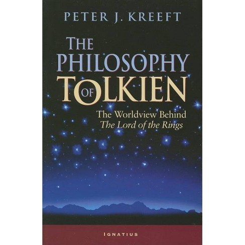 The Philosophy of Tolkien - by  Peter Kreeft (Paperback) - image 1 of 1