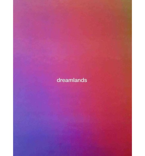 Dreamlands : Immersive Cinema and Art, 1905-2016 (Hardcover) (Chrissie Iles) - image 1 of 1