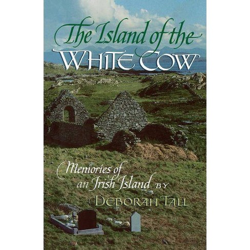 The Island of the White Cow - by  Deborah Tall (Paperback) - image 1 of 1