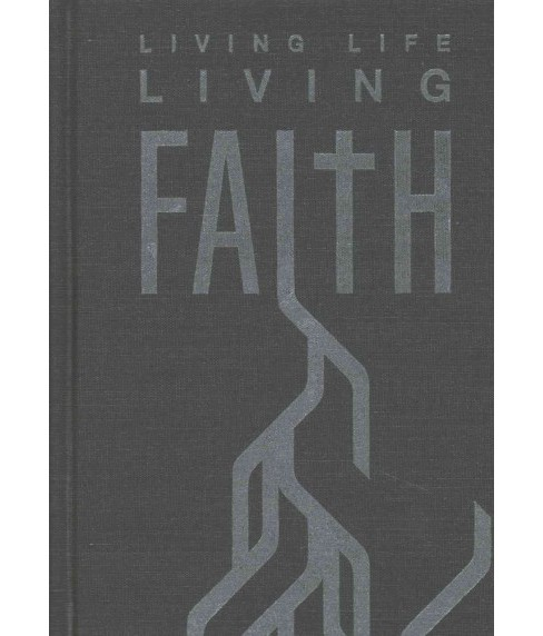 Living Life, Living Faith (Hardcover) (Aaron Grube & Edward Grube) - image 1 of 1