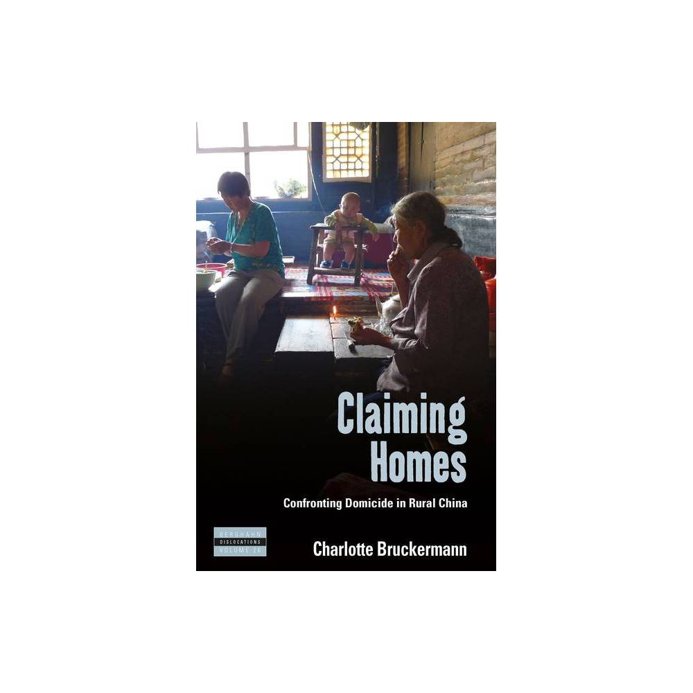 Claiming Homes - (Dislocations) by Charlotte Bruckermann (Hardcover)