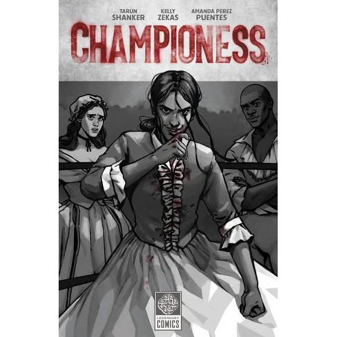 Championess - by  Kelly Zekas & Tarun Shanker (Paperback) - image 1 of 1