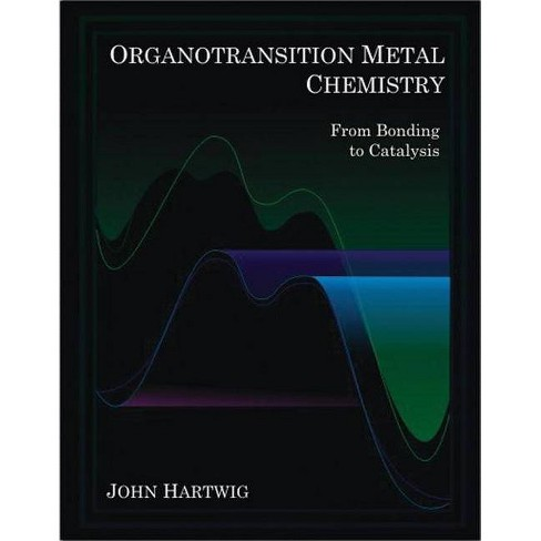 Organotransition Metal Chemistry - by  John F Hartwig (Hardcover) - image 1 of 1