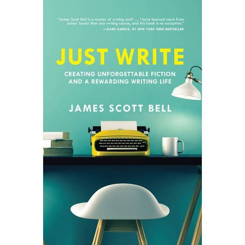 Just Write - by  James Scott Bell (Paperback) - image 1 of 1