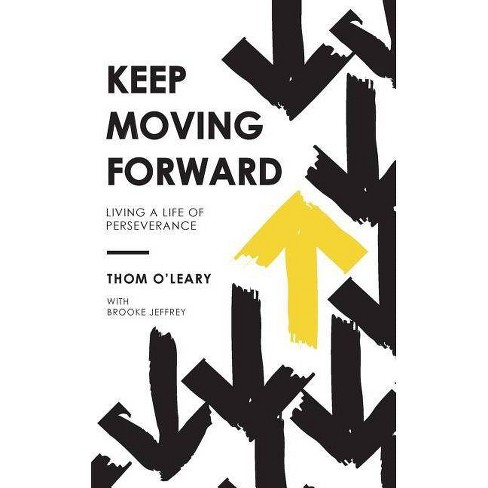 Keep Moving Forward - by  Thom O'Leary (Paperback) - image 1 of 1