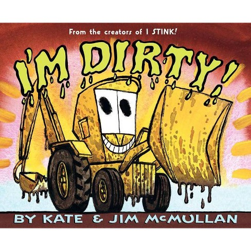 I'm Dirty! - by  Kate McMullan (Paperback) - image 1 of 1