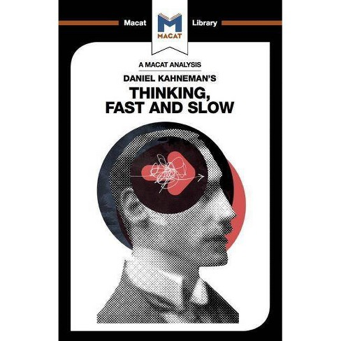 An Analysis of Daniel Kahneman's Thinking, Fast and Slow - (Macat Library) by  Jacqueline Allan - image 1 of 1
