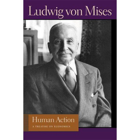 Human Action - (Liberty Fund Library of the Works of Ludwig Von Mises) by  Ludwig Von Mises (Paperback) - image 1 of 1