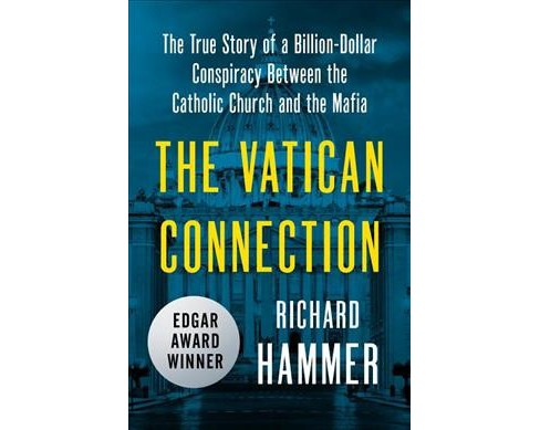 Vatican Connection -  Reprint by Richard Hammer (Paperback) - image 1 of 1