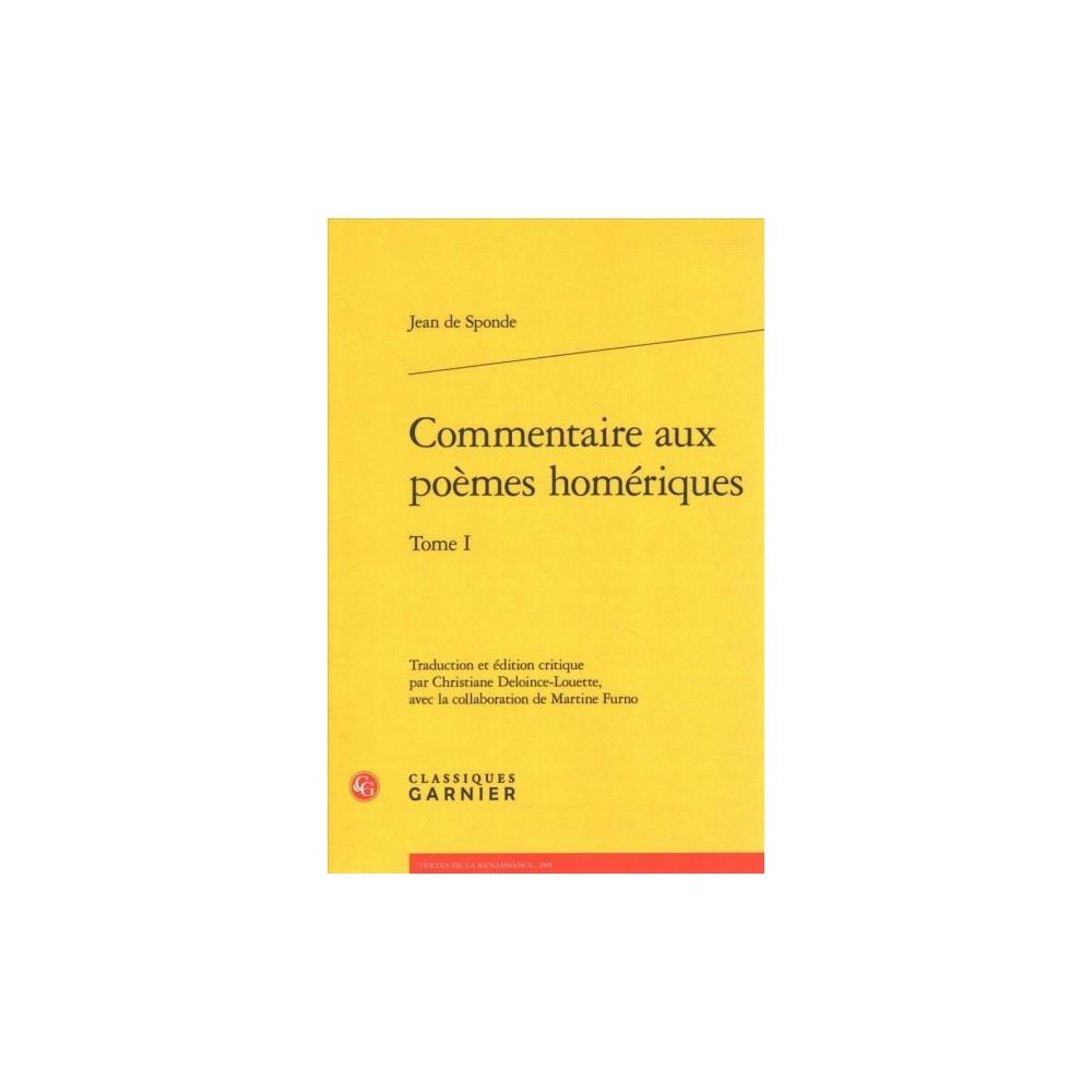 Commentaire Aux Poemes Homeriques - Bilingual by Jean De Sponde (Paperback)