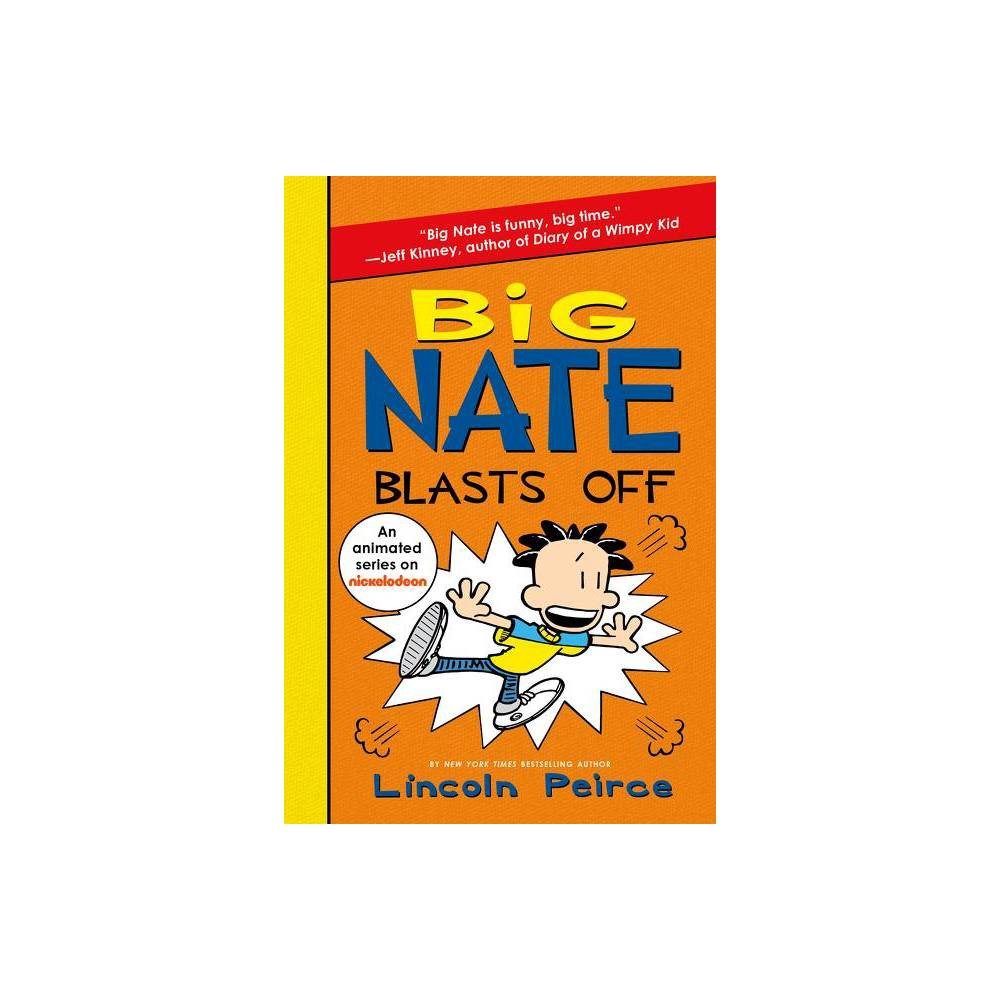 Big Nate Blasts Off By Lincoln Peirce Paperback