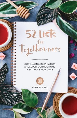 52 Lists for Togetherness : Journaling Inspiration for Deepening Connections With Your Community