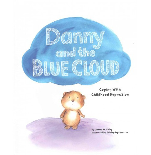 Danny and the Blue Cloud : Coping with Childhood Depression (Hardcover) (James M. Foley) - image 1 of 1