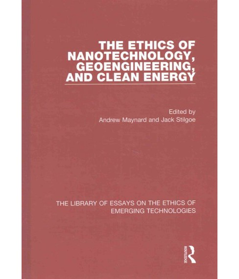 Ethics of Nanotechnology, Geoengineering, and Clean Energy (New) (Hardcover) (Andrew Maynard) - image 1 of 1