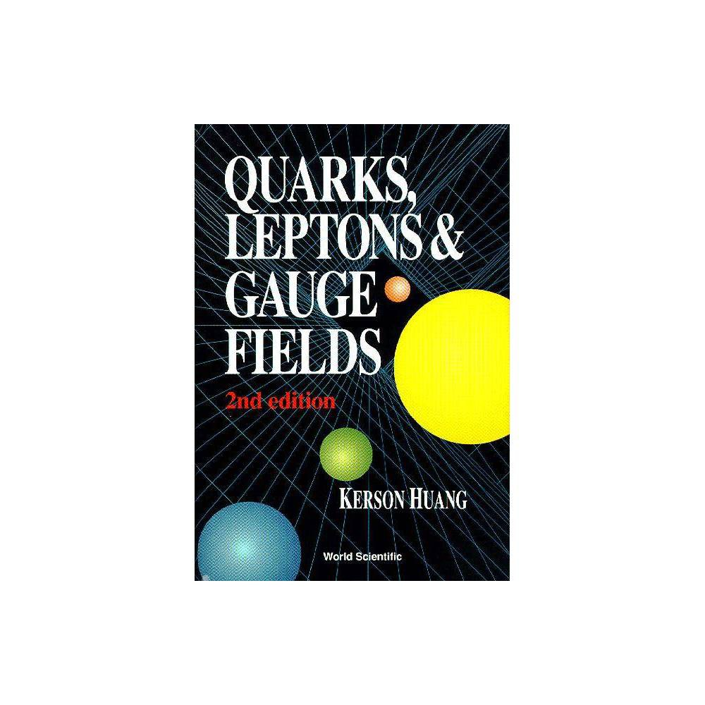 Quarks Leptons And Gauge Fields 2nd Edition By Kerson Huang Hardcover