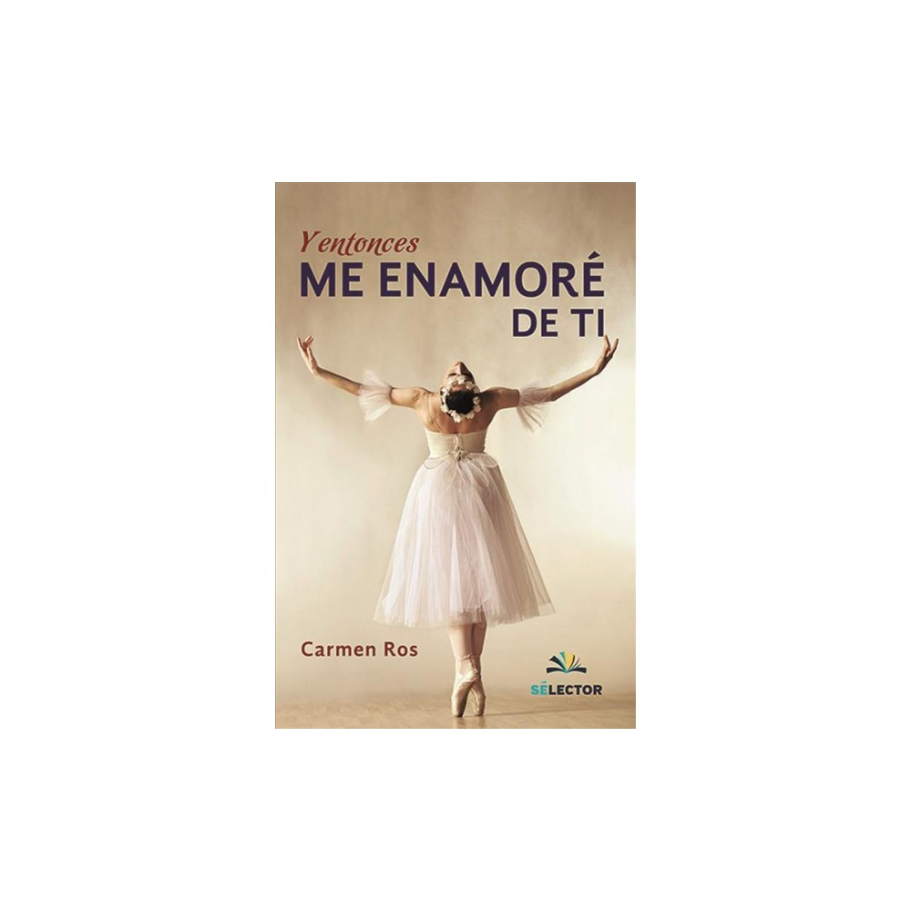 Y entonces me enamore de ti / And Then I Fell in Love with you - by Carmen Ros (Paperback)