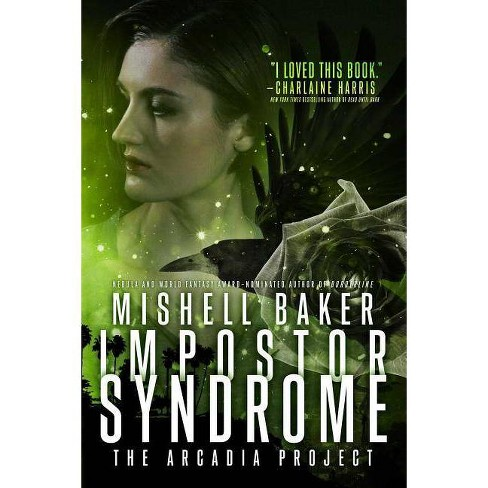 Impostor Syndrome - (Arcadia Project)by  Mishell Baker (Paperback) - image 1 of 1