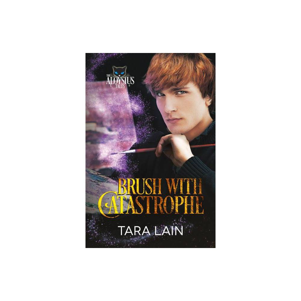 Brush With Catastrophe Aloysius Tales 2nd Edition By Tara Lain Paperback