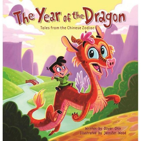 The Year of the Dragon - (Tales from the Chinese Zodiac) by Oliver Chin  (Hardcover)