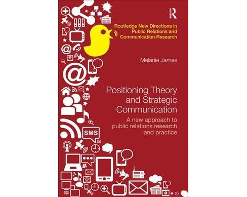 Positioning Theory and Strategic Communication : A New Approach to Public Relations Research and  - image 1 of 1