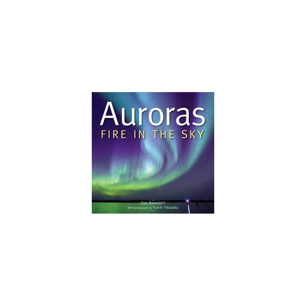 Auroras : Fire in the Sky - Reprint by Dan Bortolotti (Paperback)