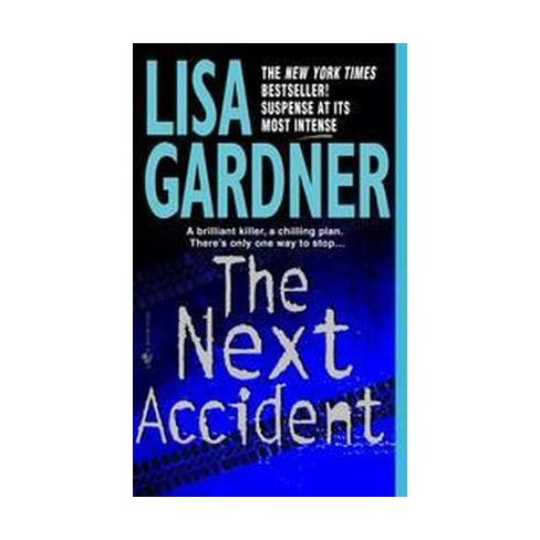 The Next Accident (Reissue) (Paperback) by Lisa Gardner - image 1 of 1