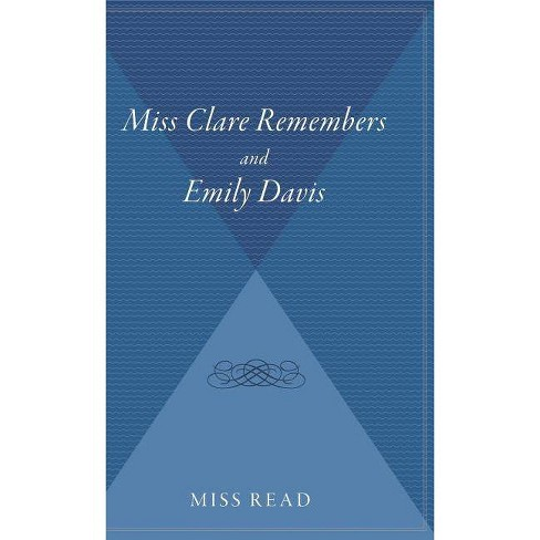 Miss Clare Remembers and Emily Davis - by  Miss Read (Hardcover) - image 1 of 1