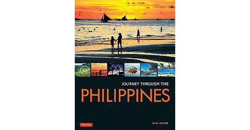 Journey Through the Philippines : An Unforgettable Journey from Manila to Mindanao -  (Hardcover) - image 1 of 1