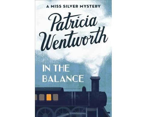 In the Balance -  (Miss Silver Mysteries) by Patricia Wentworth (Paperback) - image 1 of 1