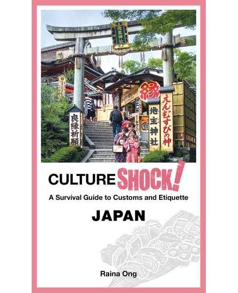 Cultureshock! Japan : A Survival Guide to Customs and Etiquette -  by Raina Ong (Paperback) - image 1 of 1