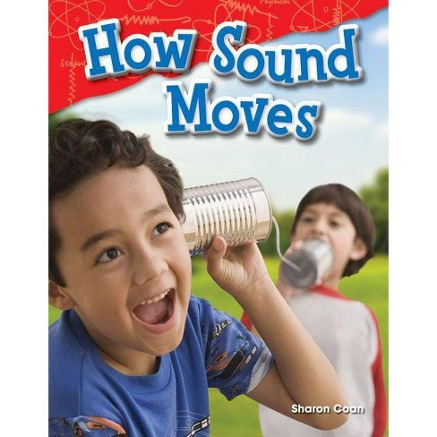 How Sound Moves (Grade 1) - (Science Readers: Content and Literacy) by  Sharon Coan (Paperback) - image 1 of 1