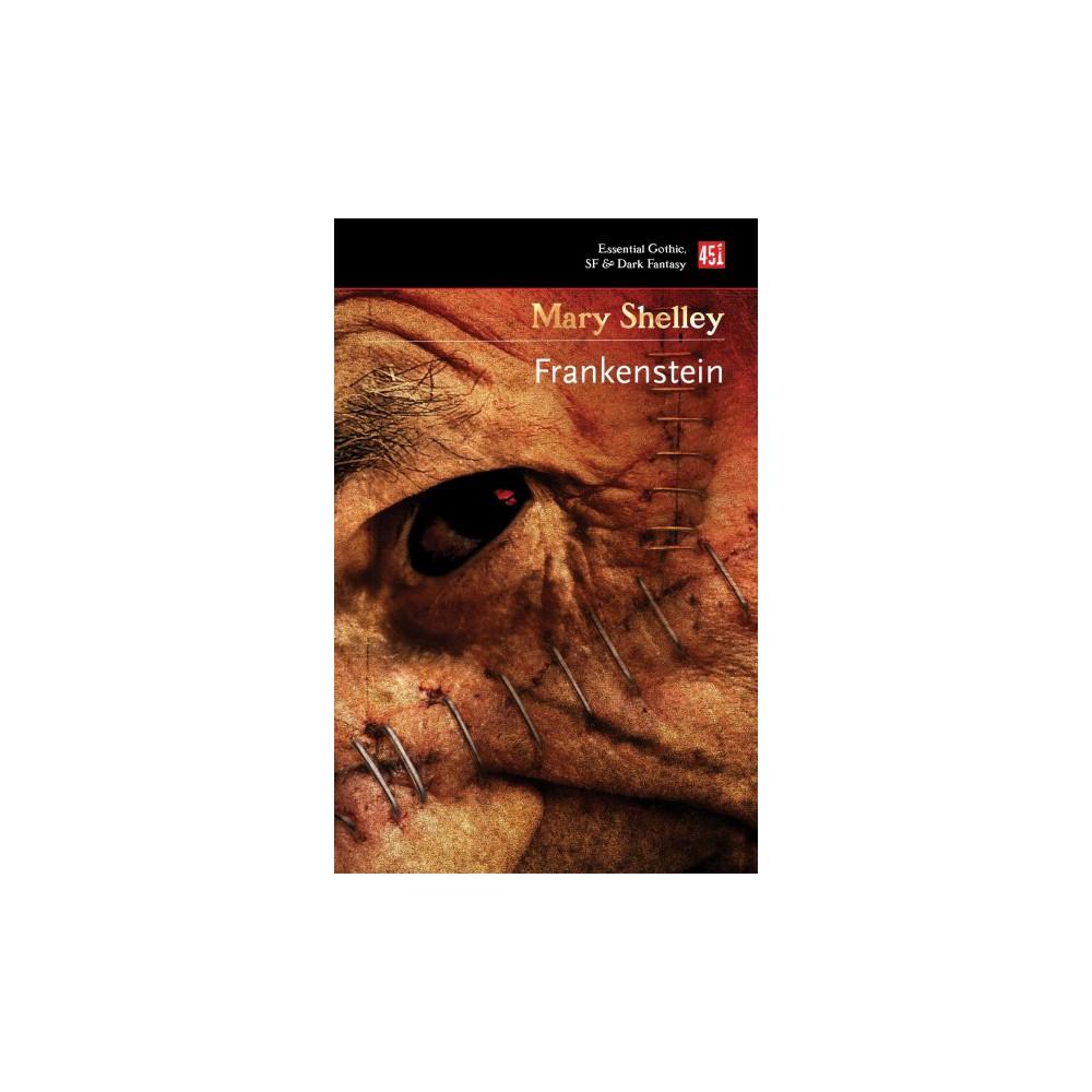 Frankenstein : Or, the Modern Prometheus - Reissue by Mary Wollstonecraft Shelley & Judith John