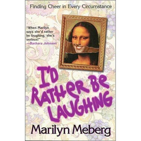 I'd Rather Be Laughing - by  Marilyn Meberg (Paperback) - image 1 of 1