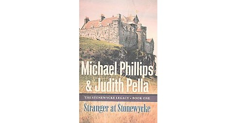 Stranger at Stonewycke (Reissue) (Paperback) (Michael R. Phillips & Judith Pella) - image 1 of 1