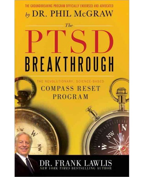 PTSD Breakthrough : The Revolutionary, Science-Based Compass Reset Program (Paperback) (Frank Lawlis) - image 1 of 1