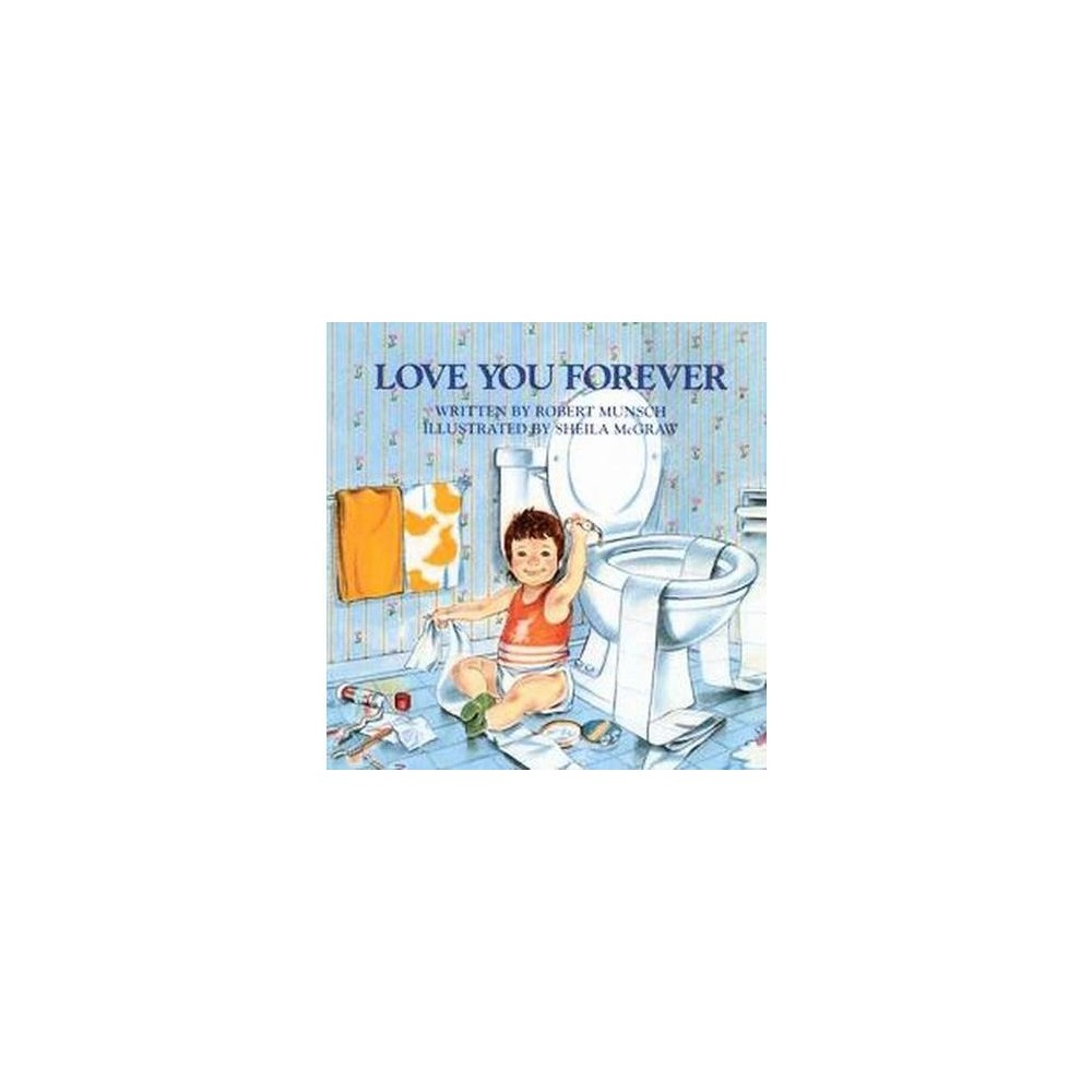 Love You Forever (School And Library) (Robert N. Munsch)