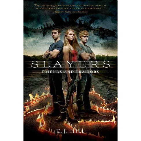 Friends and Traitors - (Slayers) by  C J Hill (Hardcover) - image 1 of 1