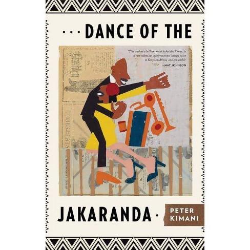 Dance of the Jakaranda - by  Peter Kimani (Paperback) - image 1 of 1