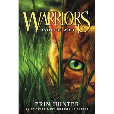 Warriors #1: Into the Wild - (Warriors: The Prophecies Begin) by  Erin Hunter (Paperback)