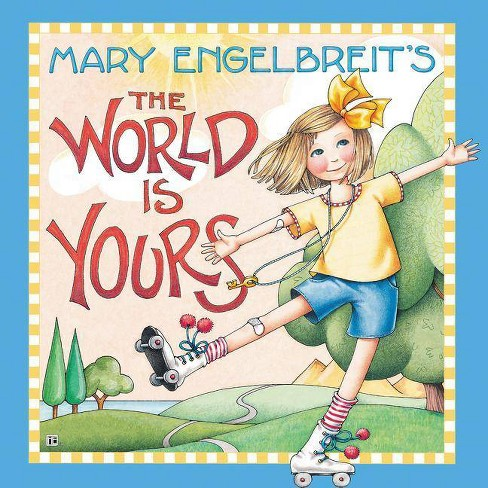 Mary Engelbreit's the World Is Yours - (Hardcover) - image 1 of 1