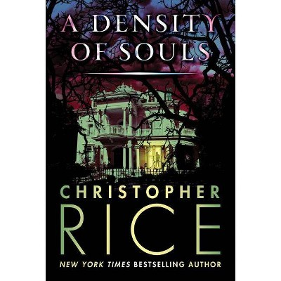 A Density of Souls - by  Christopher Rice (Paperback)