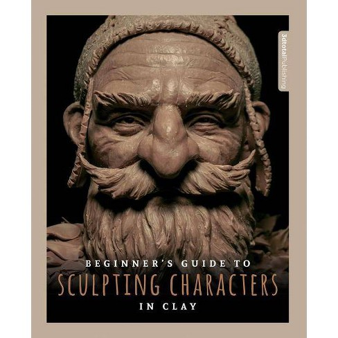 Beginner's Guide to Sculpting Characters in Clay - (Paperback) - image 1 of 1