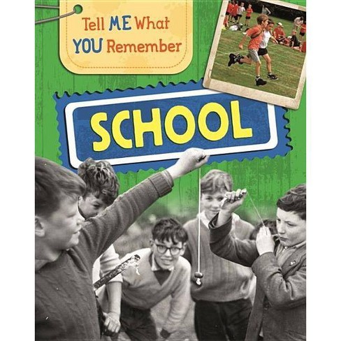 Tell Me What You Remember: School - by  Sarah Ridley (Paperback) - image 1 of 1