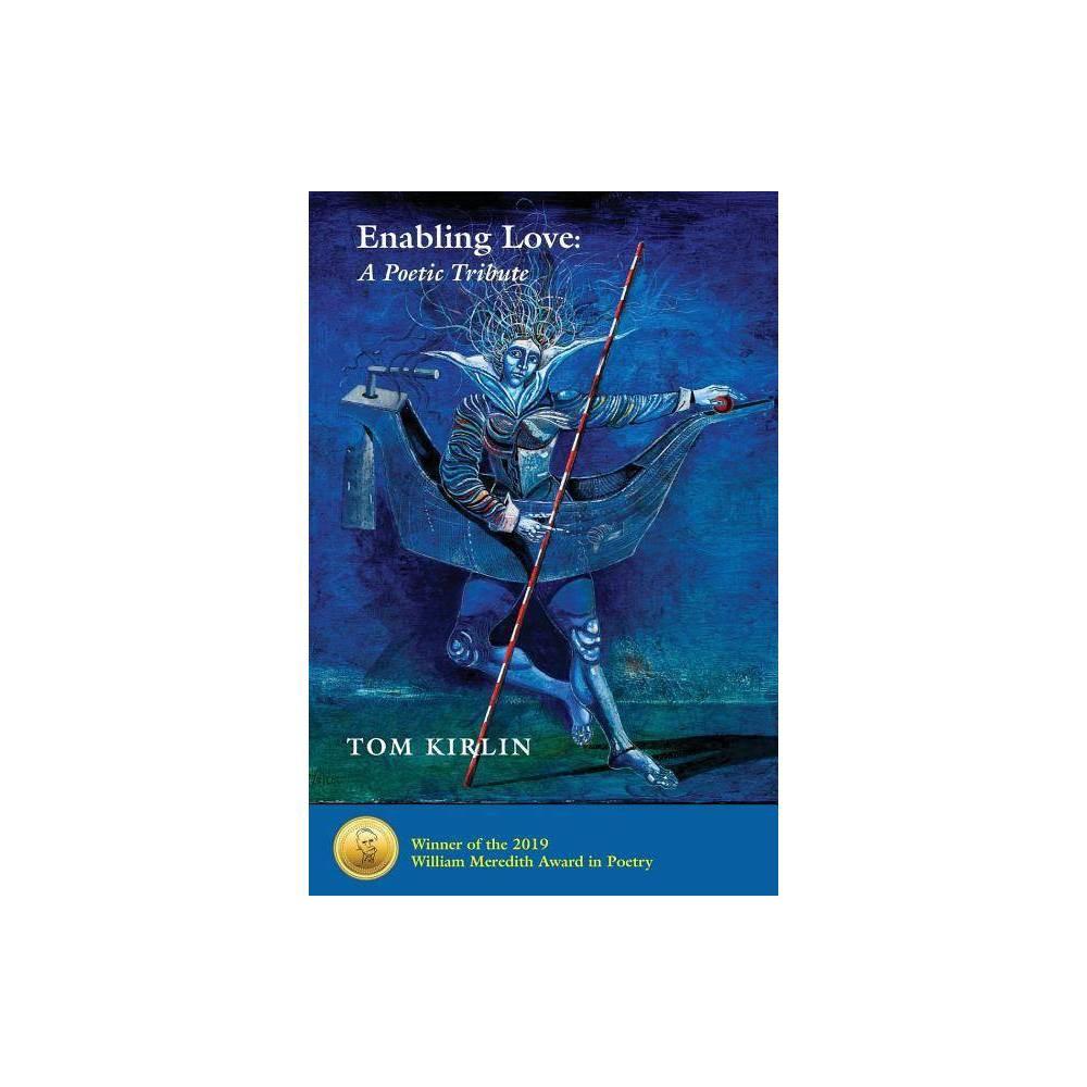 Enabling Love By Tom Kirlin Paperback