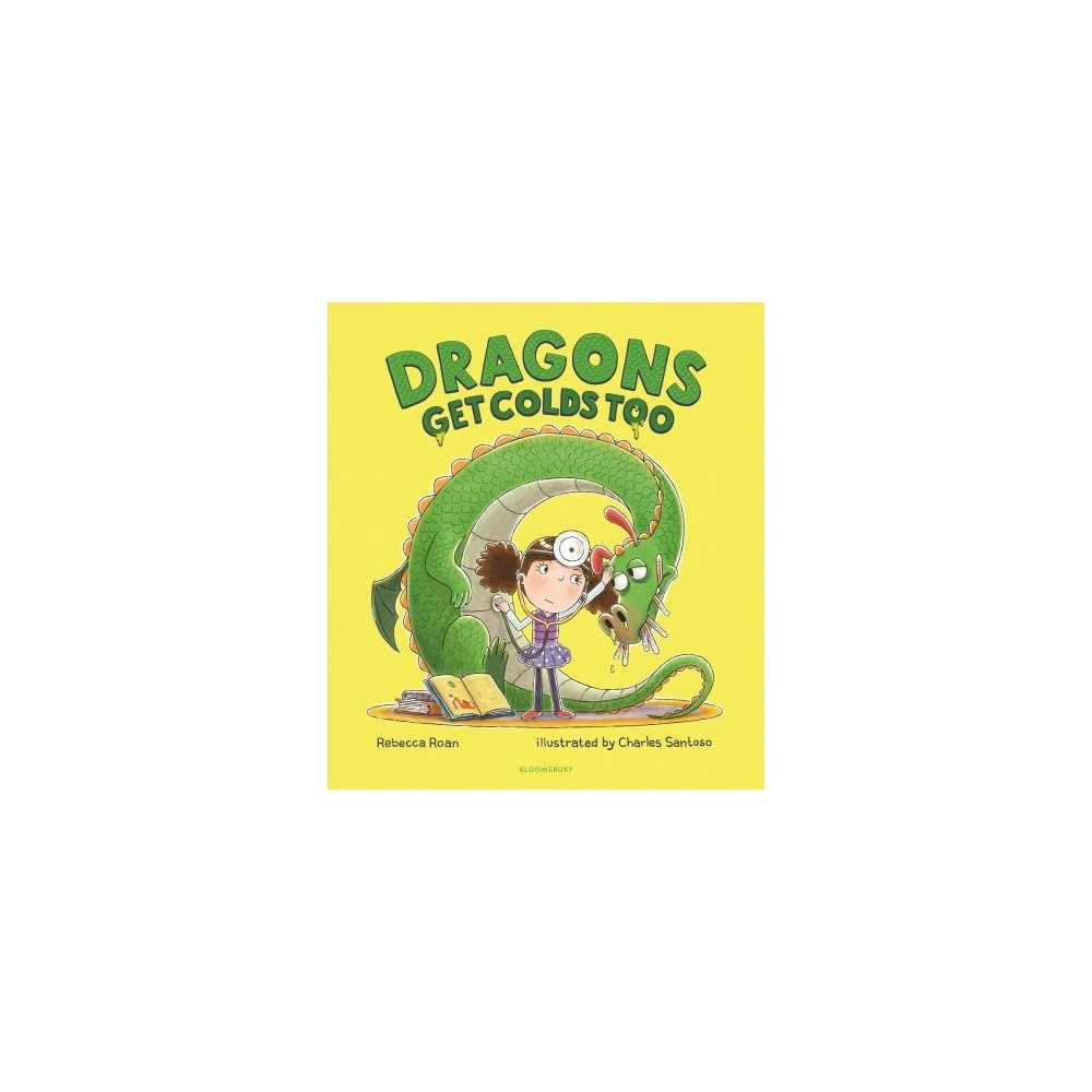 Dragons Get Colds Too - by Rebecca Roan (School And Library)