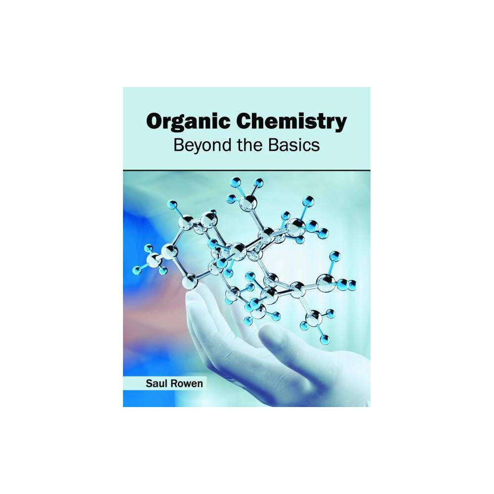 Organic Chemistry: Beyond the Basics - (Hardcover)