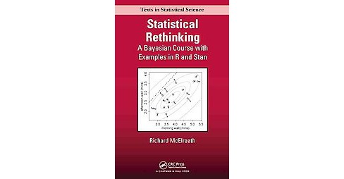 Statistical Rethinking : A Bayesian Course With Examples in R and Stan (Hardcover) (Richard Mcelreath) - image 1 of 1