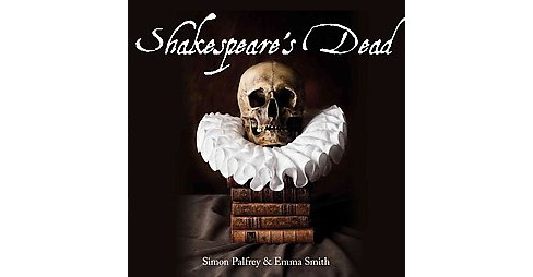 Shakespeare's Dead : Stages of Death in Shakespeare's Playworlds (Paperback) (Simon Palfrey) - image 1 of 1